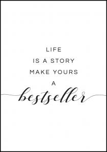 Life is a story make yours a bestseller I Juliste