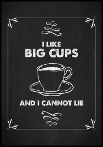 I like big cups Juliste