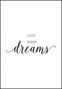 Live your dreams Juliste