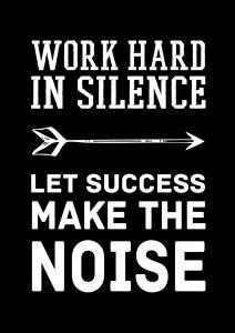 Work hard in silence - Valkoinen teksti mustalla taustalla Juliste