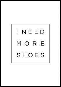 I need more shoes Juliste