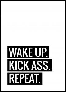 Wake Up Kick Ass Repeat II Juliste