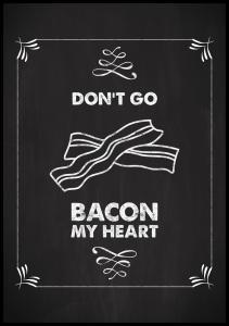 Don´t go bacon my heart Juliste