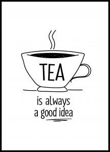 Tea is always a good idea Juliste