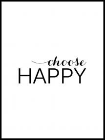 Choose happy - Musta Juliste