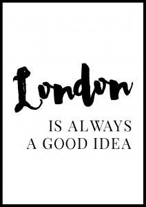 London is always good Juliste