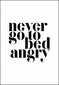 Never go to bed angry Juliste