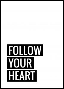 Follow Your Heart Juliste