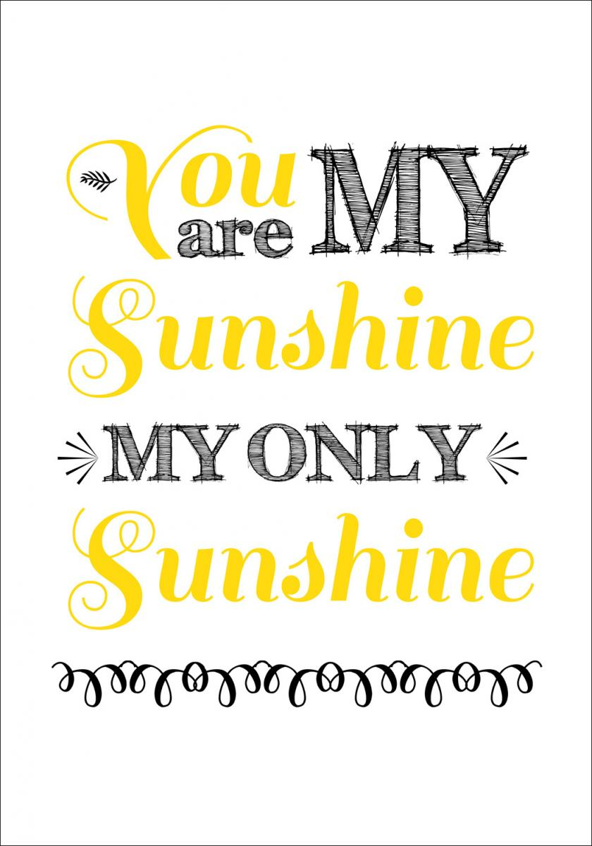 You are always my sunshine - Keltainen-Musta