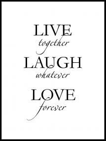 Live, laugh, love - Musta Juliste