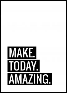 Make Today Amazing Juliste