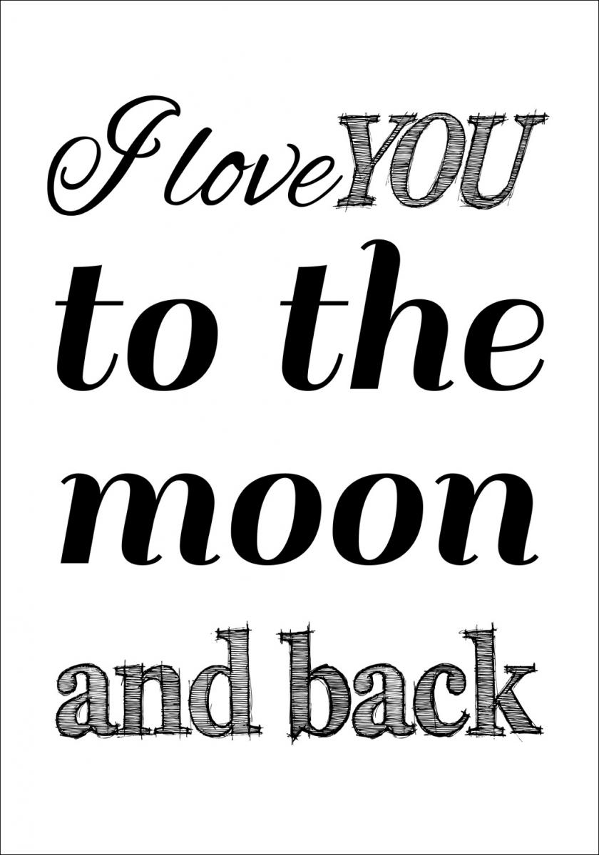 I love you to the moon and back- Musta