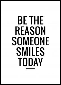 Be the reason someone smiles today Juliste