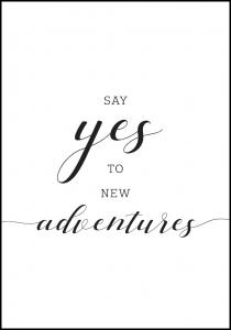 Say yes to new adventures Juliste