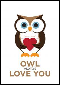 Owl Always Love you - Ruskea-Musta Juliste