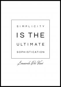Simplicity is the ultimate sophistication Juliste