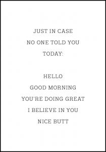 Just in case no one told you today Juliste