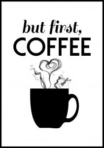 But first coffee - Musta Juliste