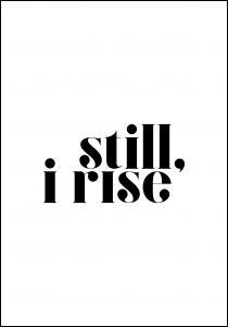 Still, i rise Juliste