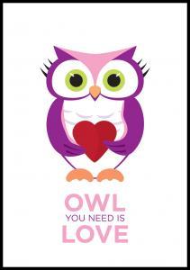 Owl You nedd is love - Vaaleanpunainen-Liila Juliste