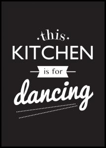 This Kitchen is for Dancing Juliste