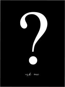 Ask me - Musta pohja valkoisella painatuksella Juliste