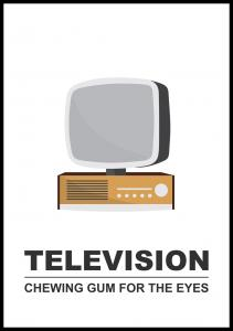 Television - Chewing gum for the eyes Juliste