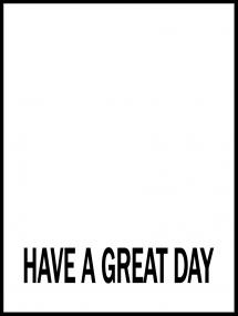 Have a great day - Musta Juliste
