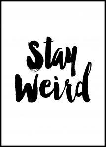 Stay Weird Juliste