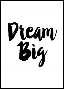 Dream Big Juliste