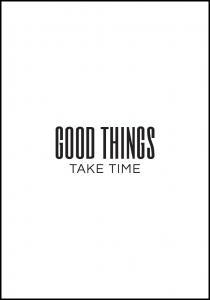 Good things - take time Juliste