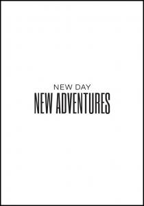 New day - NEW ADVENTURES Juliste