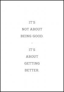 It's not about being good - it's about getting better Juliste