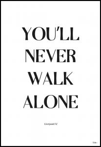 You Will Never Walk Alone - Liverpool Juliste